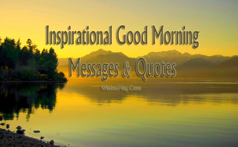 Inspirational Good Morning Messages Wishes Quotes Sweet Love Messages